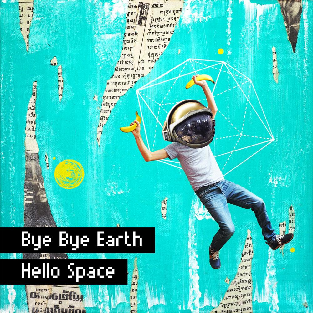 Bye Bye Earth, Hello Space