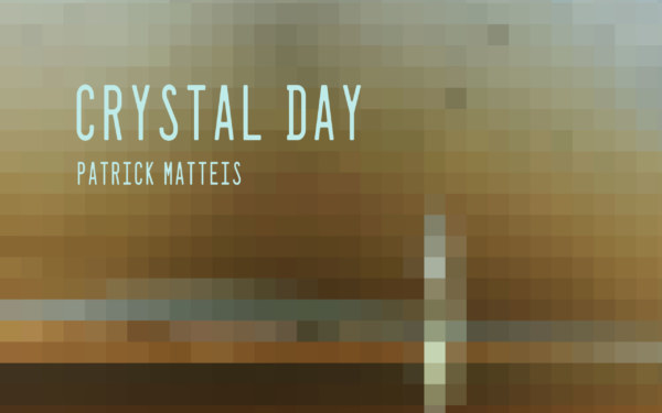 Patrick Matteis - Crystal Day